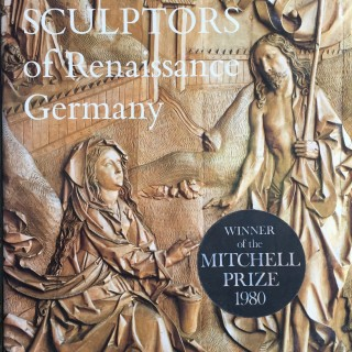 The Limewood Sculptors of Renaissance Germany by Michael Baxandall