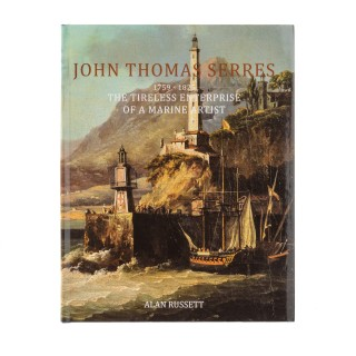 Alan Russett: John Thomas Serres, 1759 - 1825: 'The Tireless Enterprise of a Marine Artist'